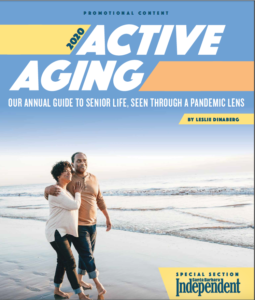 Active Aging 2020: Our Annual Guide to Senior Life, Seen Through a Pandemic Lens; Santa Barbara Independent, Active Aging Special Section, July 30, 2020.