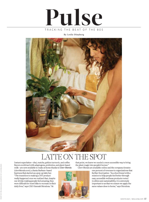 Photos by Melissa Alves, courtesy of Clevr Blends. Originally published in 805 Living Magazine, Winter 2021.